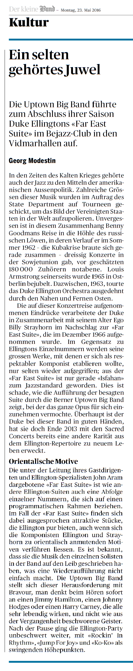 Ein selten gehörtes Juwel: Die Uptown Big Band führte zum Abschluss ihrer Saison Duke Ellingtons «Far East Suite» im Bejazz-Club in den Vidmarhallen auf. Georg Modestin, der Bund, 23. Mai 2016